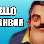 Игра Hello Neighbor новая версия